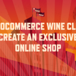 WooCommerce Wine Club: Create an exclusive online shop