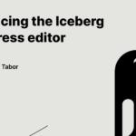 Introducing the Iceberg WordPress editor — Rich Tabor