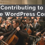 Contributing to the WordPress Core