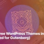 15 Best Free WordPress Themes in 2020 (Optimized for Gutenberg)