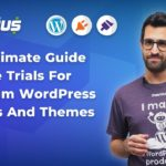 Ultimate Guide to Free Trials for WordPress Plugins and Themes: Increasing Conversion Rates (Part 1)