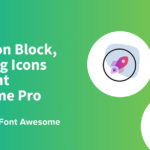 New Icon Block, Amazing Icons and Font Awesome Pro Integration by Stackable