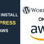 How to install and use WordPress on AWS(Amazon Web Services)