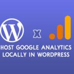 How to Host Google Analytics Locally in WordPress?