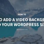 How to Add Video Background to Your WordPress Website