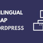 How to Create a Multilingual Sitemap for Your WordPress Site