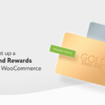How to Set up a Points and Rewards System in WooCommerce