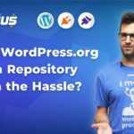 Is the WordPress.org Plugin Repository Worth the Hassle? Part 1