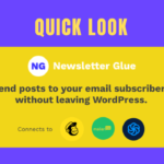 Quick Look at Newsletter Glue – Email posts to subscribers using Gutenberg
