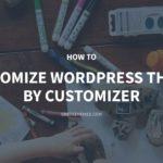 How to Customize WordPress Theme by Customizer