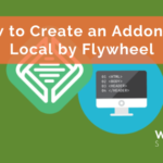 How to Create an Addon for Local by Flywheel