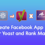 How to Create Facebook App ID for Yoast and Rank Math? – WP Logout