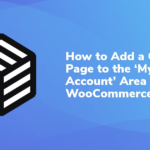 How to Add a Custom Page to the 'My Account' Area in WooCommerce