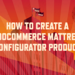 How to create a WooCommerce mattress configurator product