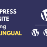 How to Setup WordPress Multisite for Multilingual Sites