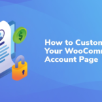 How to Customize Your WooCommerce Account Page