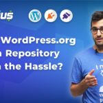 Is the WordPress.org Plugin & Theme Repository Worth the Hassle? Part 2