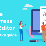 How to Use the WordPress Block Editor: The Essential Guide to Gutenberg