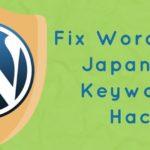 🔴 Japanese Keyword Hack in wordpress site – REMOVAL GUIDE