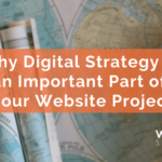 Why Digital Strategy Is an Important Part of Your Website Project