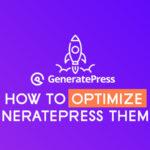 How to Optimize GeneratePress Theme? – WP Logout