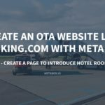 Create an OTA Website Like Booking.com with Meta Box – P1: Create a Page to Introduce Hotel Rooms – Meta Box