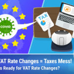 How COVID Affects EU VAT for Digital Product Sellers. This Is How We Solved VAT Rate Changes at Freemius