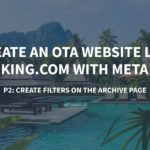 Create an OTA Website Like Booking.com with Meta Box Plugin – P2: Create Filters on the Archive Page – Meta Box