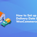How to Set up a Delivery Date in WooCommerce