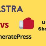 Astra vs GeneratePress: Which theme wins?