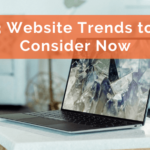 3 Website Trends to Consider Now