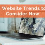 3 Website Trends to Consider Now