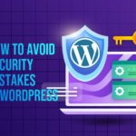 How to Avoid Security Mistakes in WordPress – SecurItPress