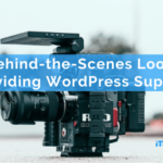 A Behind-the-Scenes Look at Providing WordPress Support