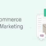 7 WooCommerce Email Marketing Tips for Increasing Revenue