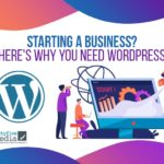 Starting a Business? Here's Why You Need WordPress – 465-Media.com