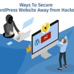 Ways To Secure WordPress Website Away from Hackers – SecurItPress