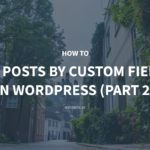 How to Get Posts by Custom Fields in WordPress – Part 2 – Meta Box