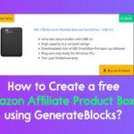 How to Create Free Amazon Affiliate Product Box using GenerateBlocks?