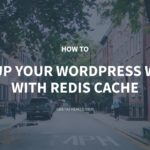 How to Speed Up Your WordPress Website with Redis Cache – GretaThemes