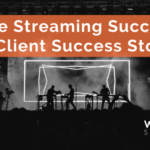 Live Streaming Success: A Client Success Story