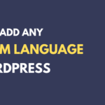 How to Add Any Custom Language in WordPress (Even Klingon!)