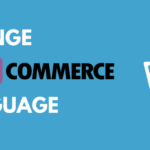 How to Change WooCommerce Language: Every Situation Covered