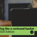 Blog Like a Confused Hacker!