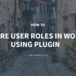 How to Configure User Roles in WordPress Using Plugin – GretaThemes