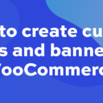 How to create custom signs and banners in WooCommerce
