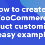 How to create a WooCommerce product customizer – 3 easy examples