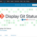 Our Display Git Status plugin has just been approved on the WordPress.org plugin marketplace
