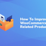 How To Improve WooCommerce Related Products