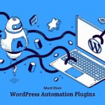 10 Best WordPress Automations to Make Your Life Easier